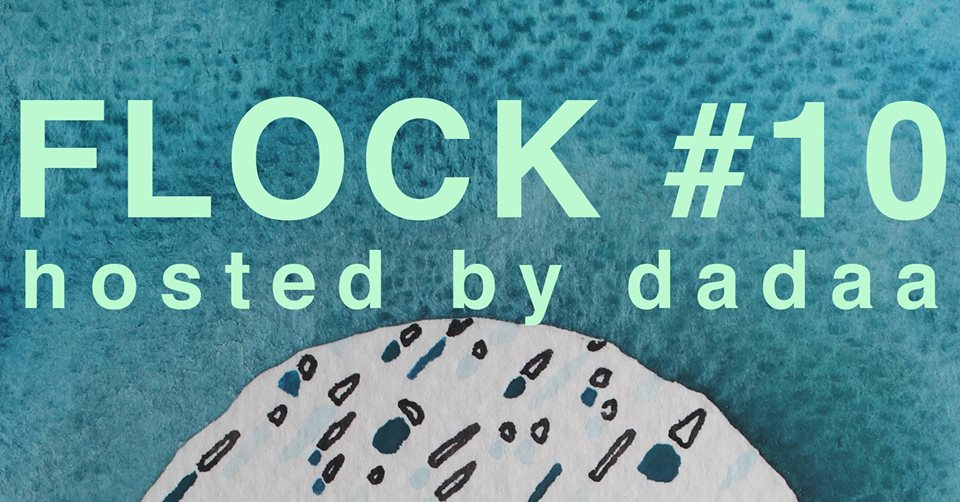 DADAA | host of Flock #10 | words BLOCK #1 hosted by dadaa